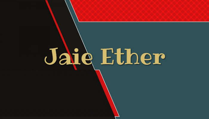 A partir de hoy me he de llamar Jaie Ether