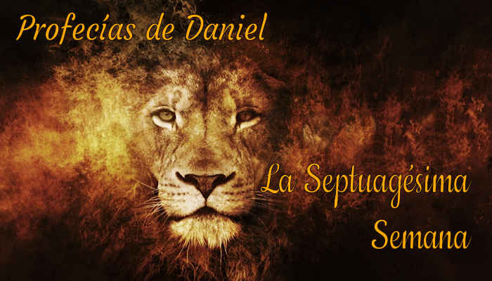 La Septuagesima Semana de Daniel (2a parte)