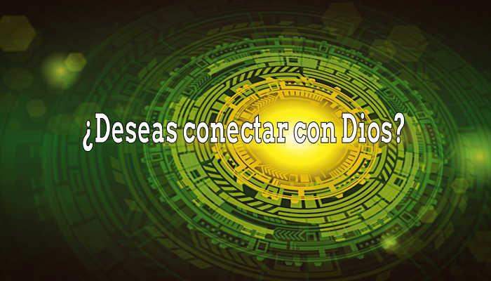 deseas conectar con Dios
